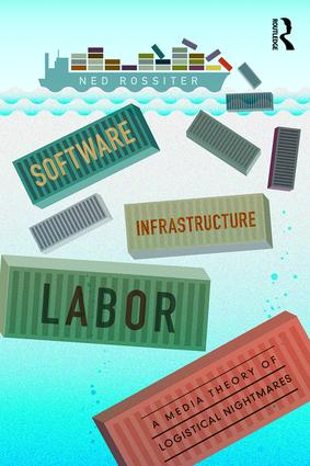 Software, Infrastructure, Labor: A Media Theory of Logistical Nightmares (Paperback) book cover