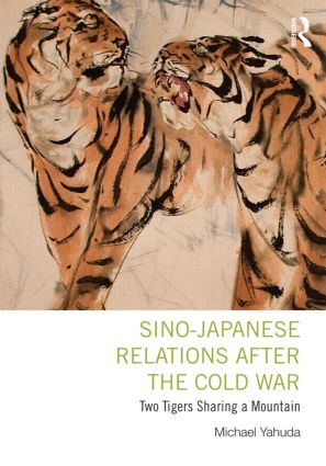 Sino-Japanese Relations After the Cold War: Two Tigers Sharing a Mountain book cover
