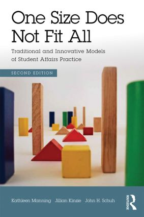 One Size Does Not Fit All: Traditional and Innovative Models of Student Affairs Practice, 2nd Edition (Paperback) book cover