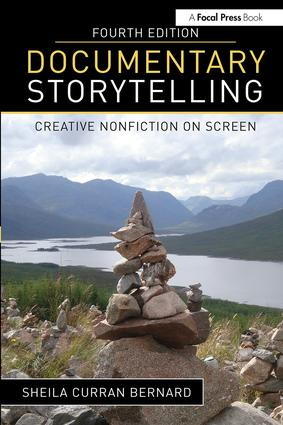 Documentary Storytelling: Creative Nonfiction on Screen, 4th Edition (Paperback) book cover