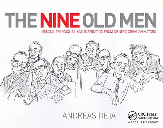 The Nine Old Men: Lessons, Techniques, and Inspiration from Disney's Great Animators book cover