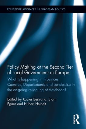 Policy Making at the Second Tier of Local Government in Europe: What is happening in Provinces, Counties, Départements and Landkreise in the on-going re-scaling of statehood?, 1st Edition (Hardback) book cover