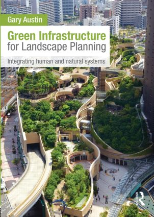 Green Infrastructure for Landscape Planning: Integrating Human and Natural Systems (Hardback) book cover