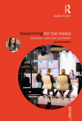 Researching for the Media: Television, Radio and Journalism book cover
