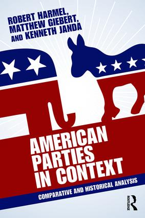 American Parties in Context: Comparative and Historical Analysis, 1st Edition (Paperback) book cover