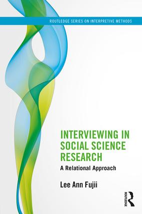 Interviewing in Social Science Research: A Relational Approach book cover