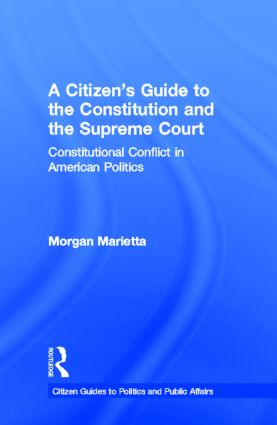 A Citizen's Guide to the Constitution and the Supreme Court: Constitutional Conflict in American Politics book cover