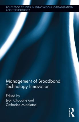 Management of Broadband Technology and Innovation: Policy, Deployment, and Use book cover