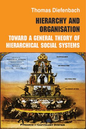 Hierarchy and Organisation: Toward a General Theory of Hierarchical Social Systems (Hardback) book cover