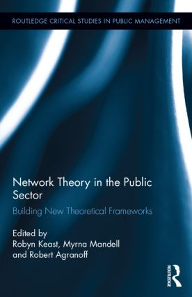 Network Theory in the Public Sector: Building New Theoretical Frameworks, 1st Edition (Hardback) book cover