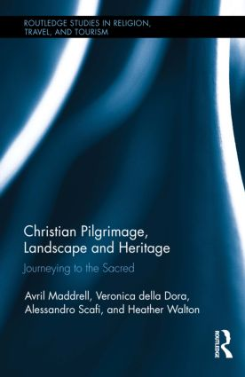 Christian Pilgrimage, Landscape and Heritage: Journeying to the Sacred (Hardback) book cover