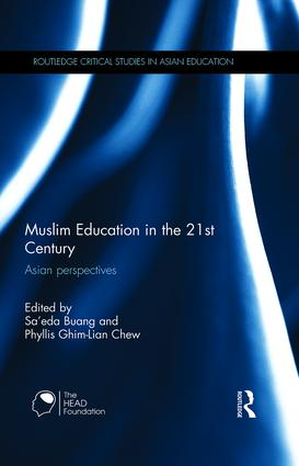 Muslim Education in the 21st Century: Asian perspectives (Hardback) book cover