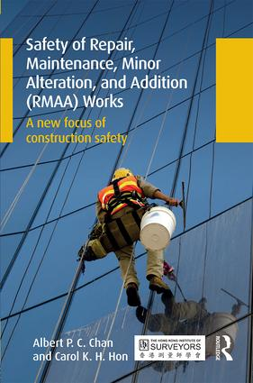 Safety of Repair, Maintenance, Minor Alteration, and Addition (RMAA) Works: A new focus of construction safety book cover