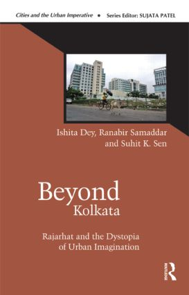 Beyond Kolkata: Rajarhat and the Dystopia of Urban Imagination (Hardback) book cover