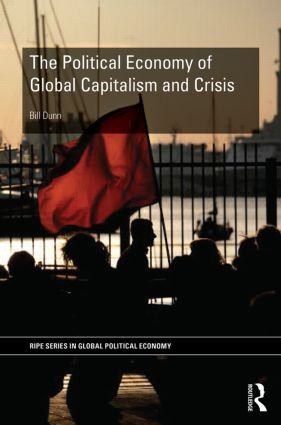 The Political Economy of Global Capitalism and Crisis book cover