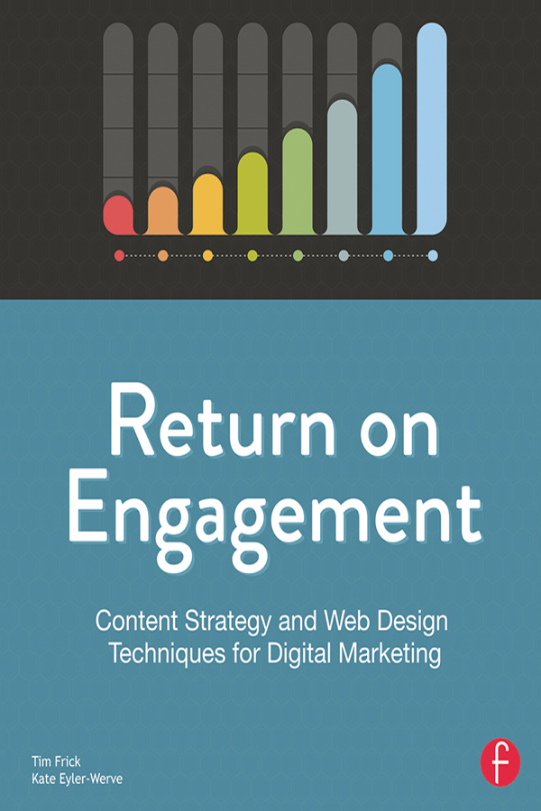 Return on Engagement: Content Strategy and Web Design Techniques for Digital Marketing book cover