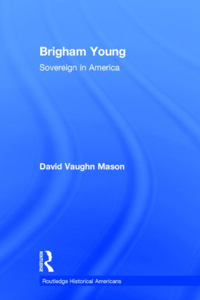 Brigham Young: Sovereign in America book cover