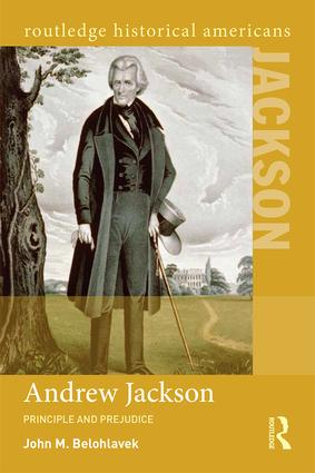Andrew Jackson: Principle and Prejudice book cover