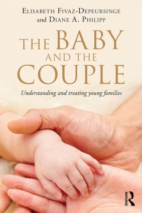 The Baby and the Couple: Understanding and treating young families book cover