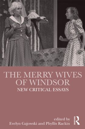 The Merry Wives of Windsor: New Critical Essays, 1st Edition (Hardback) book cover