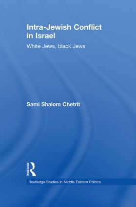 Intra-Jewish Conflict in Israel: White Jews, Black Jews (Paperback) book cover