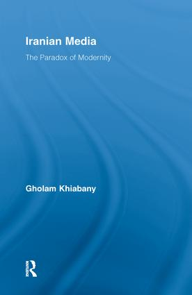 Iranian Media: The Paradox of Modernity book cover
