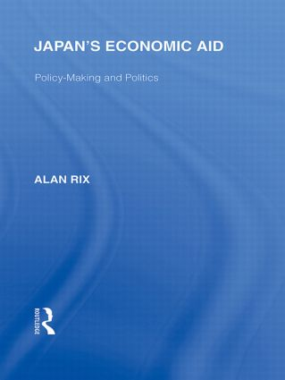 Japan's Economic Aid: Policy Making and Politics, 1st Edition (Paperback) book cover