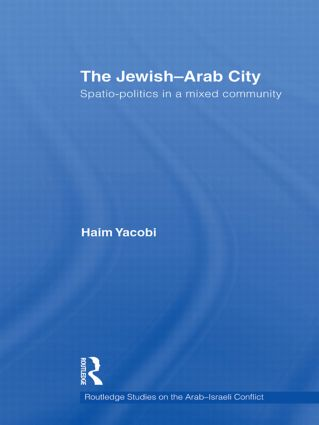 The Jewish-Arab City: Spatio-politics in a mixed community (Paperback) book cover