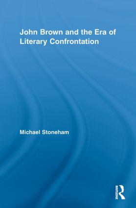 John Brown and the Era of Literary Confrontation: 1st Edition (Paperback) book cover