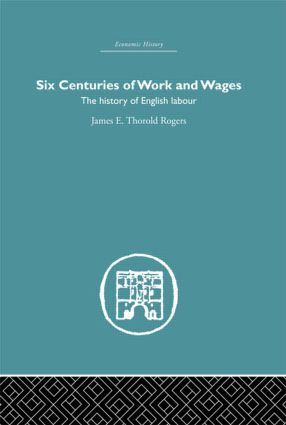 Six Centuries of Work and Wages: The History of English Labour book cover