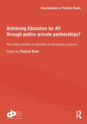 Achieving Education for All through Public–Private Partnerships?: Non-State Provision of Education in Developing Countries (Paperback) book cover
