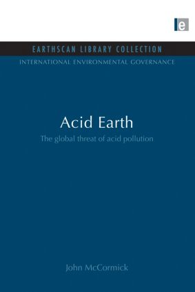 Acid Earth: The Global Threat of Acid Pollution, 2nd Edition (Paperback) book cover