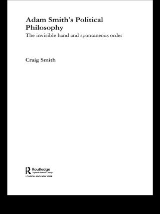 Adam Smith's Political Philosophy: The Invisible Hand and Spontaneous Order (Paperback) book cover