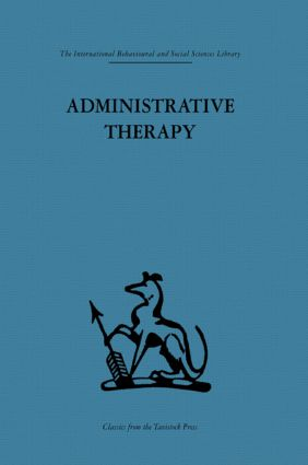 Administrative Therapy: The role of the doctor in the therapeutic community, 1st Edition (Paperback) book cover