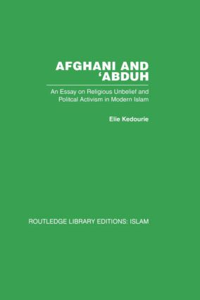 Afghani and 'Abduh: An Essay on Religious Unbelief and Political Activism in Modern Islam (Paperback) book cover