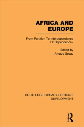 Africa and Europe: From Partition to Independence or Dependence? (Paperback) book cover