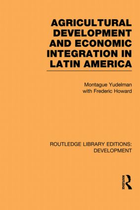 Agricultural Development and Economic Integration in Latin America (Paperback) book cover
