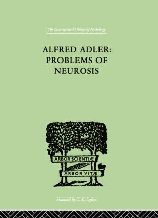 Alfred Adler: Problems of Neurosis: A Book of Case-Histories, 1st Edition (Paperback) book cover