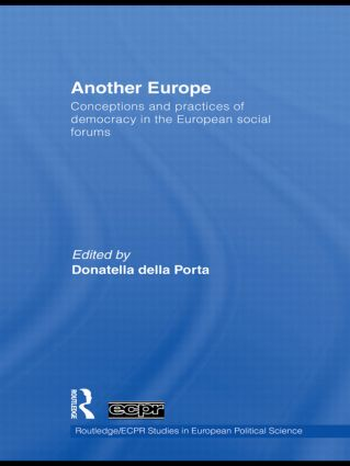 Another Europe: Conceptions and practices of democracy in the European Social Forums, 1st Edition (Paperback) book cover