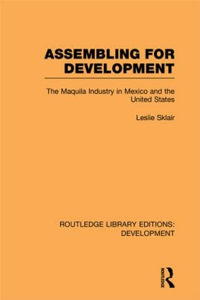 Assembling for Development: The Maquila Industry in Mexico and the United States (Paperback) book cover