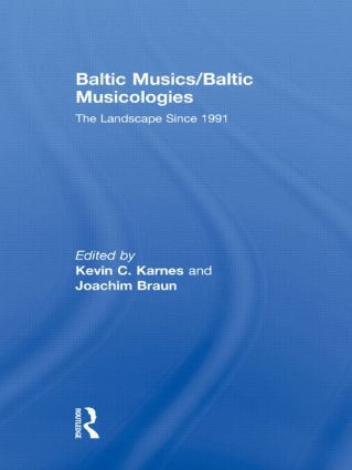 Baltic Musics/Baltic Musicologies: The Landscape Since 1991 (Paperback) book cover
