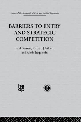 Barriers to Entry and Strategic Competition: 1st Edition (Paperback) book cover