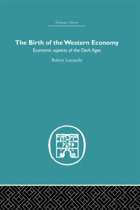 The Birth of the Western Economy: Economic Aspects of the Dark Ages, 1st Edition (Paperback) book cover