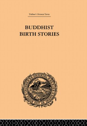 Buddhist Birth Stories: The Oldest Collection of Folk-Lore Extant, 1st Edition (Paperback) book cover