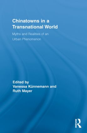 Chinatowns in a Transnational World: Myths and Realities of an Urban Phenomenon (Paperback) book cover