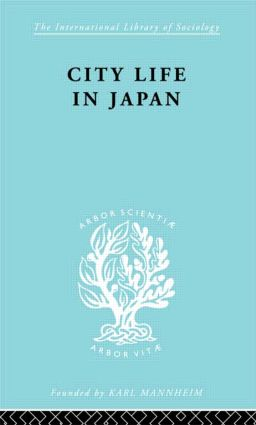 City Life in Japan: A Study of a Tokyo Ward (Paperback) book cover