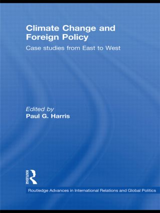 Climate Change and Foreign Policy: Case Studies from East to West (Hardback) book cover