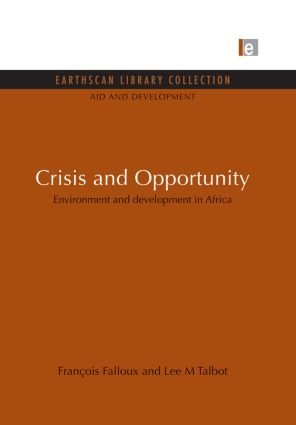 Crisis and Opportunity: Environment and development in Africa, 1st Edition (Paperback) book cover