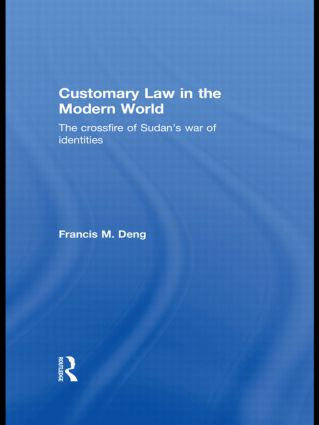 Customary Law in the Modern World: The Crossfire of Sudan's War of Identities, 1st Edition (Paperback) book cover
