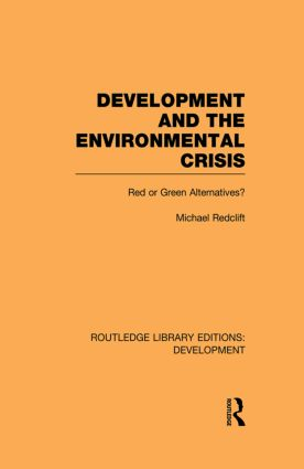 Development and the Environmental Crisis: Red or Green Alternatives (Paperback) book cover